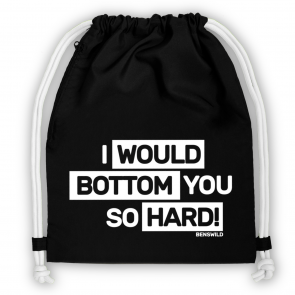 https://www.nilion.com/media/tmp/catalog/product/b/b/bb020_2018_i-would-bottom-you-so-hard_schw-weis-weis.png